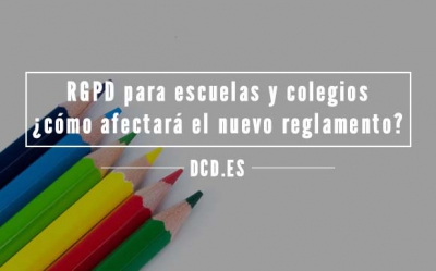 RGPD para escuelas y colegios: ¿cómo afectará el nuevo reglamento europeo de datos?