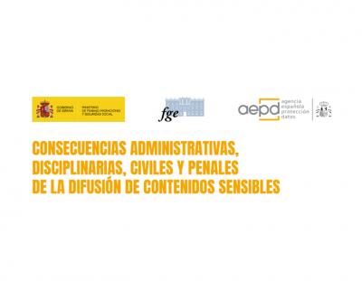 CONSECUENCIAS ADMINISTRATIVAS, DISCIPLINARIAS, CIVILES Y PENALES DE LA DIFUSIÓN DE CONTENIDOS SENSIBLES