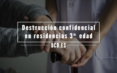 Destrucción confidencial en residencias de la tercera edad