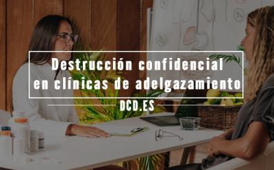 Destrucción confidencial en clínicas de adelgazamiento