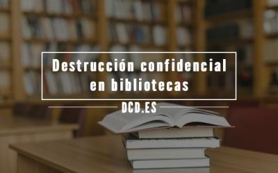 Destrucción Confidencial en Bibliotecas