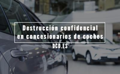 Destrucción confidencial en concesionarios de coches