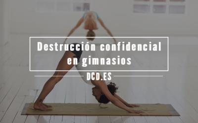 Destrucción confidencial de documentos en gimnasios