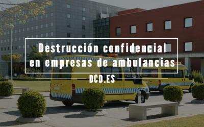destrucción confidencial en empresas de ambulancias