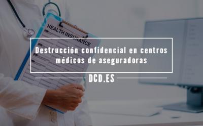 destrucción confidencial en centros médicos de aseguradoras