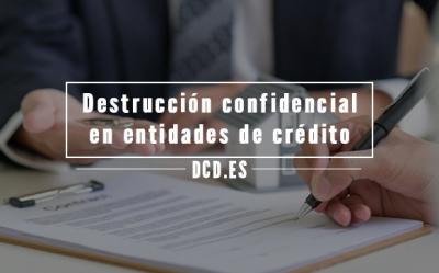 destrucción confidencial en entidades de crédito