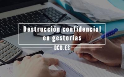 Destrucción Confidencial en Gestorías