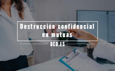 Destrucción confidencial en mutuas