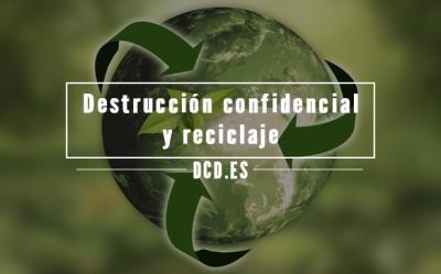 Destrucción confidencial y reciclaje
