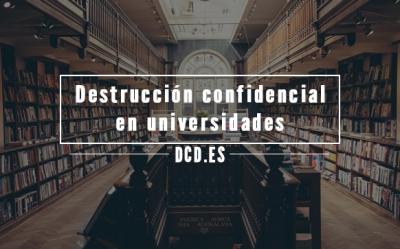 Destrucción confidencial en Universidades