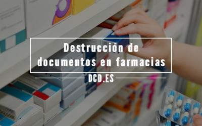 Destrucción de documentos en Farmacias