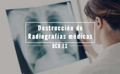destrucción de radiografías médicas