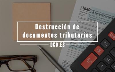 Destrucción de documentos tributarios