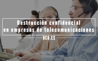 la destrucción confidencial en empresas de telecomunicaciones es completamente necesaria.