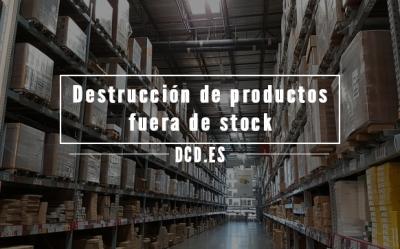 Destrucción de productos fuera de stock