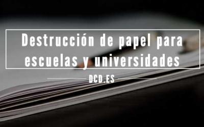 Destrucción de papel en universidades y centros educativos