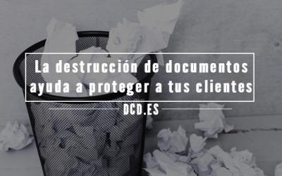 La destrucción de documentos ayuda a proteger a tus clientes