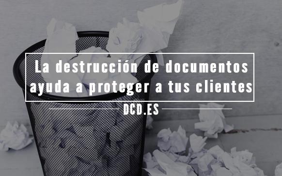 3 formas en que la destrucción de documentos ayuda a proteger a tus clientes