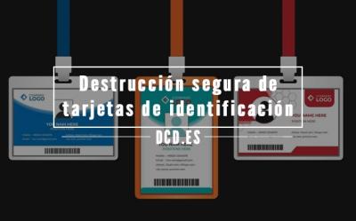 destrucción segura de identificadores y pases de seguridad.