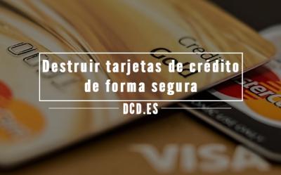 Destruir tarjetas de crédito