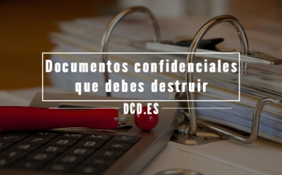 documentos confidenciales que debes destruir