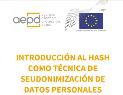 INTRODUCCIÓN AL HASH COMO TÉCNICA DE SEUDONIMIZACIÓN DE DATOS PERSONALES