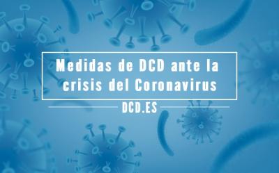 Medidas de DCD ante la crisis del Coronavirus