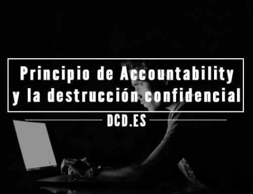 Principio de accountability y destrucción confidencial