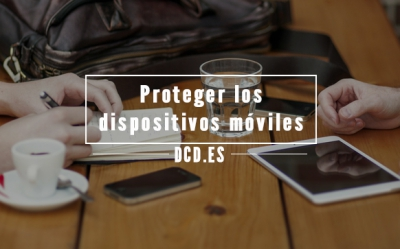 Proteger tus dispositivos móviles