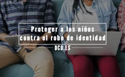 Proteger a los niños contra el robo de identidad