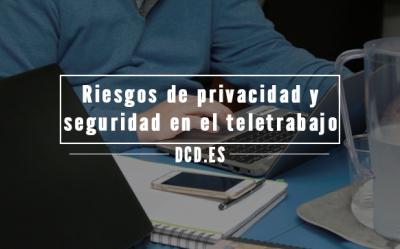 Riesgos de privacidad y seguridad en el teletrabajo