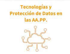 Tecnologías y Protección de Datos en las AA.PP.